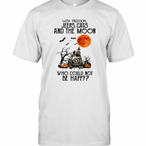 With Freedom Cats And The Moon Who Could Not Be Happy Halloween T-Shirt