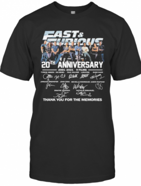 Fast And Furious 20Th Anniversary 2001 2021 9 Films Thank For The Memories Signatures T-Shirt