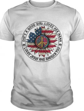 Hippie Sunflower Shes A Good Girl Loves Her Mama Loves Jesus And America Too shirt