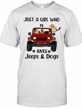 Just A Girl Who Loves Jeeps And Dogs T-Shirt
