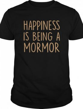 Mormor Happiness Is Being A Mormor shirt