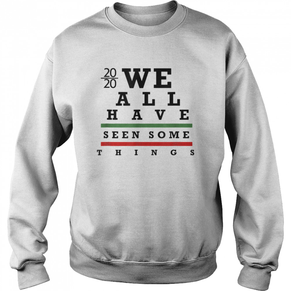 We All have Seen Some things  Unisex Sweatshirt