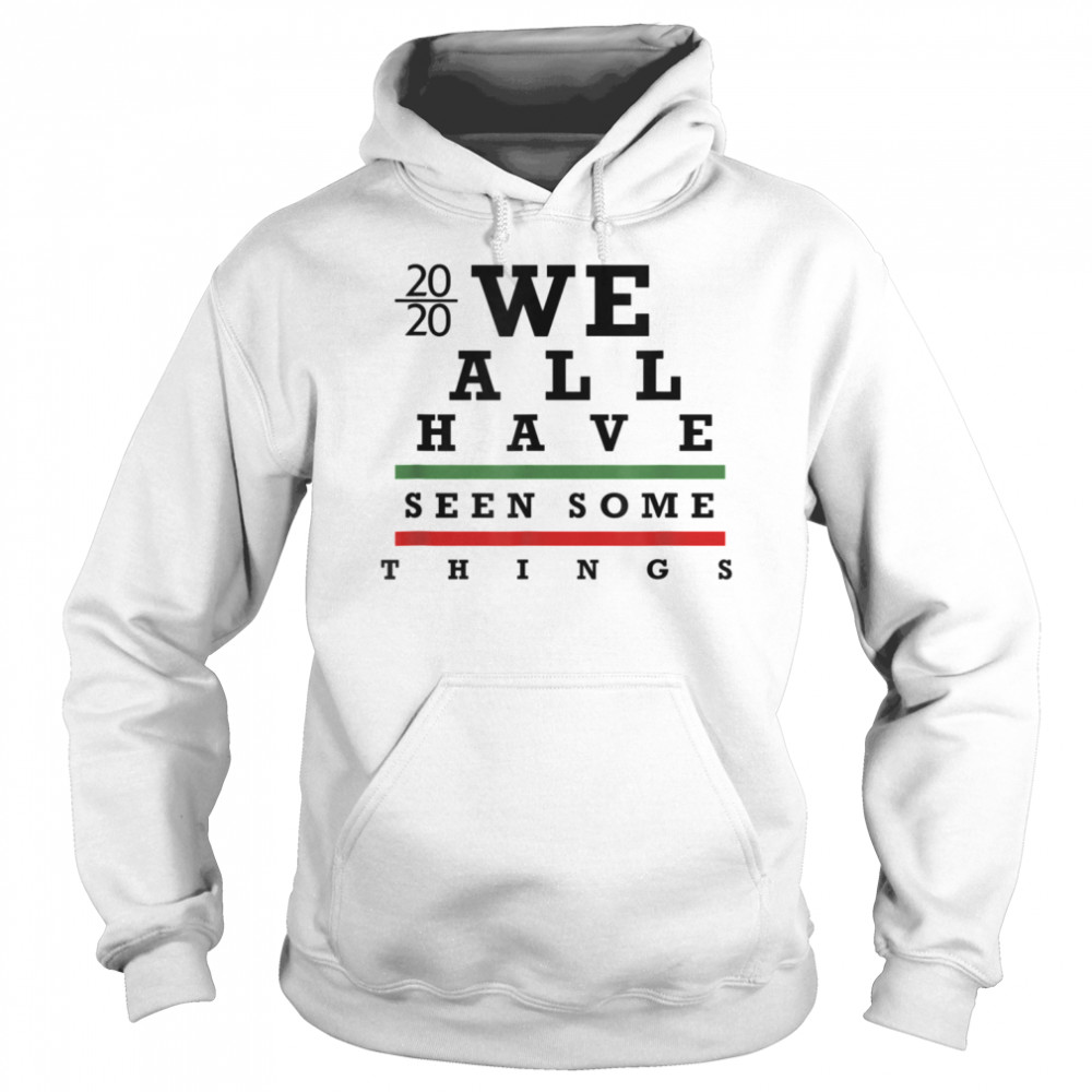 We All have Seen Some things  Unisex Hoodie