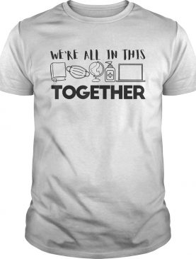 Were All In This Together Social Distancing Quarantine shirt