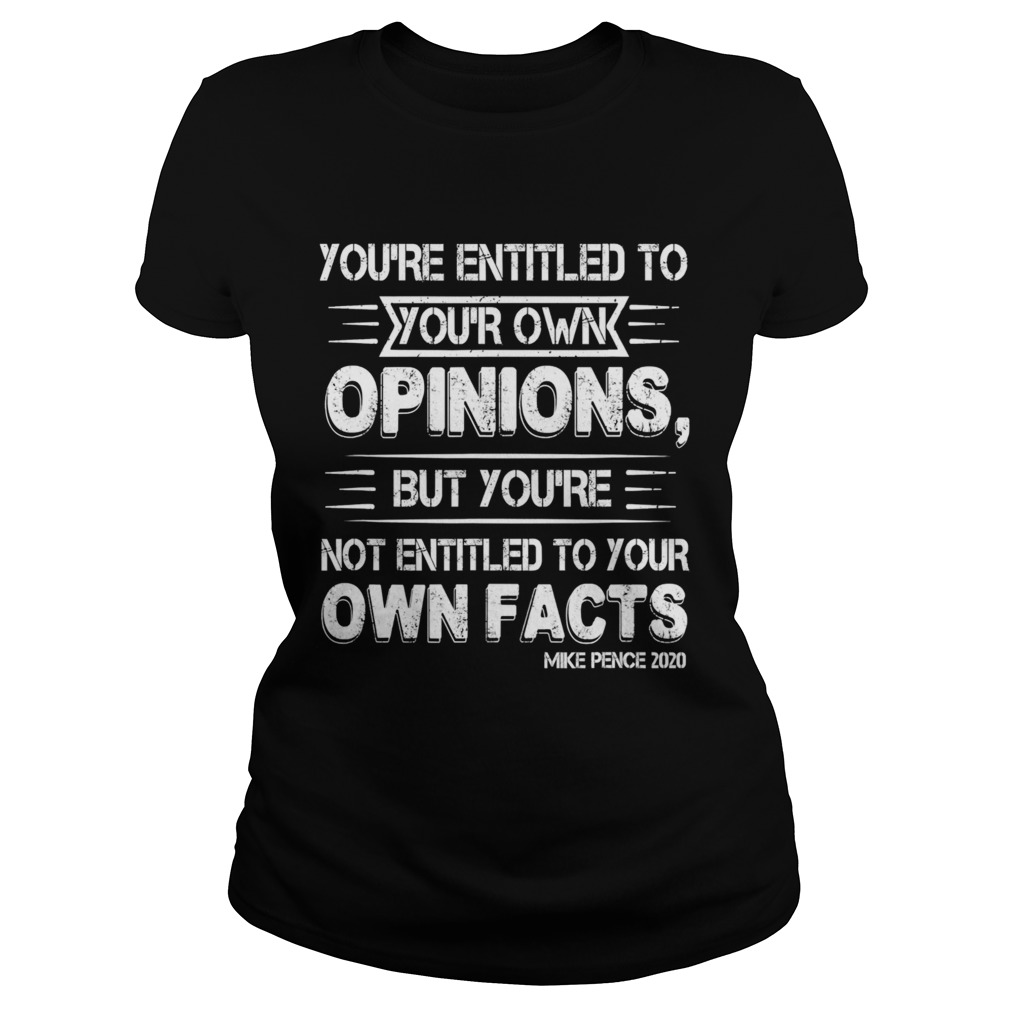 Youre Entitled to Your Own Opinion But Not Your Own Facts Classic Ladies