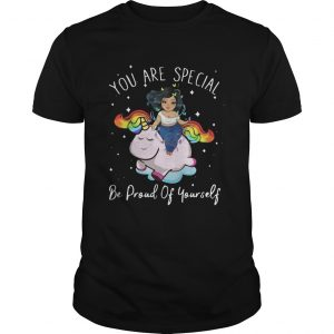Chubby Girl And Unicorn You Are Special Be Proud Of Yourself shirt