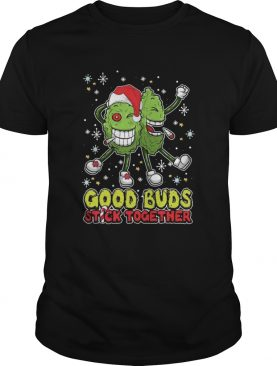 Good Buds Stick Together Christmas shirt