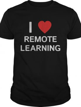 I Love Remote Online Learning Heart shirt