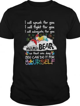 Mama Bear I Will Speak Fight Advocate For You One Day You Can Do It For Yourself Christmas shirt