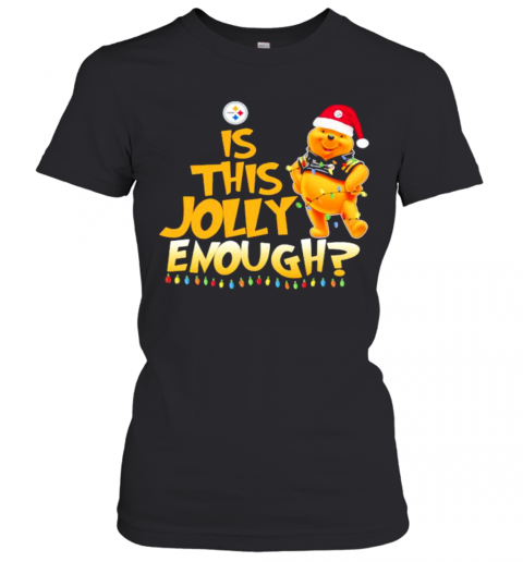 Pooh Is This Jolly Enough Pittsburgh Steelers T-Shirt Classic Women's T-shirt