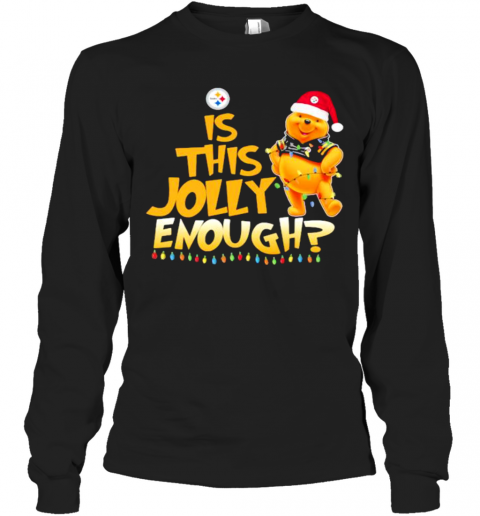 Pooh Is This Jolly Enough Pittsburgh Steelers T-Shirt Long Sleeved T-shirt