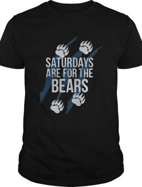 Saturdays Are For The Bears Me shirt