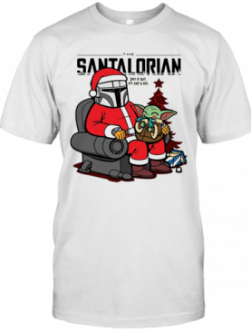 The Santalorian And Baby Yoda Spit It Out Its Just A Toy Christmas 2020 T-Shirt