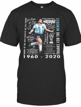 Winner Of The Fifa Player Of The 20Th Century Diego Armando Maradona 1960 2020 Thank For The Memories T-Shirt