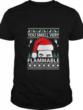You smell very flammable schitts creek ugly Christmas shirt