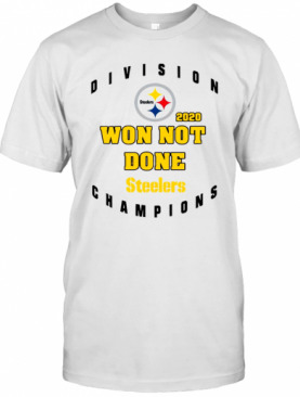 Division 2020 Won Not Done Pittsburgh Steelers Champions T-Shirt