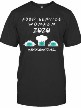 Food Service Worker 2020 Essential T-Shirt