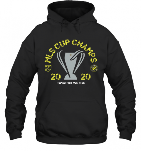 Mls Cup Champs 2020 To96ther We Rise Columbus Crew Sc T-Shirt Unisex Hoodie
