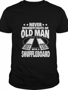 Never Underestimate an Old Man with a Shuffleboard Dad shirt