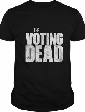 The Voting Dead Trump Maga Election shirt
