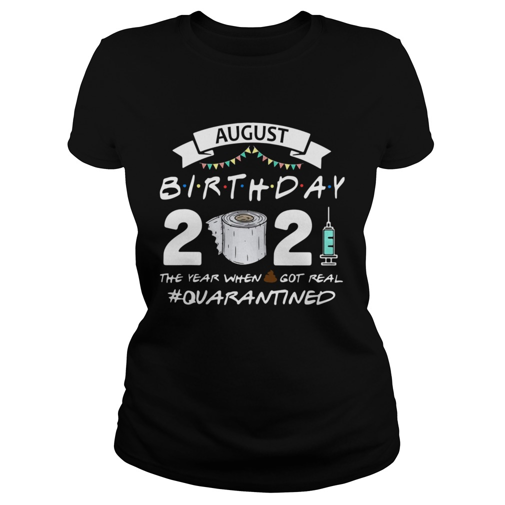 August birthday 2021 toilet paper the year when got real Quarantined Classic Ladies