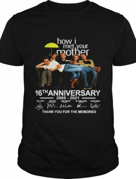 How I Met Your Mother 16th Anniversary 2005 2021 Signatures Thank shirt