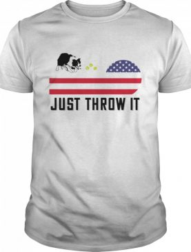Just Throw It Border Collie American Flag USA July 4 shirt