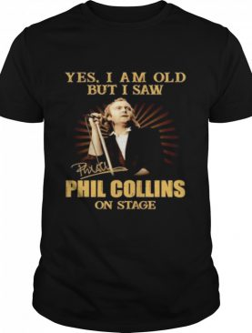 Yes I am old but I saw Phil Collins on stage signature shirt