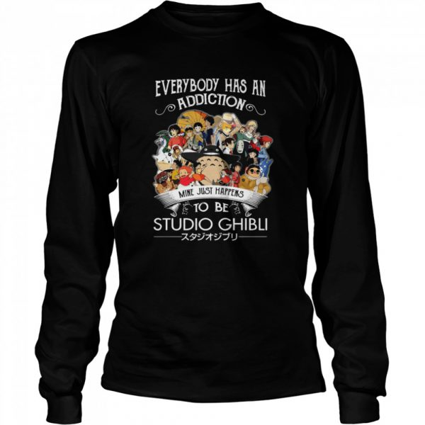 everybody has an addiction mine just happens to be Studio Ghibli  Long Sleeved T-shirt